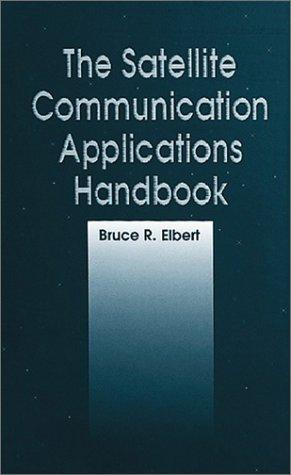 9780890067819: The Satellite Communication Applications Handbook (Artech House Telecommunications Library)