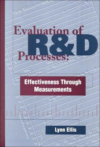 Evaluation of R&D Processes: Effectiveness Through Measurements: Lynn Ellis