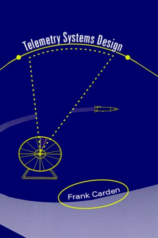Telemetry Systems Design (Artech House Telecommunications Library): Carden, Frank