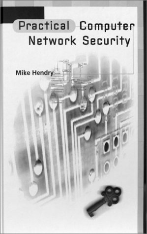 Practical Computer Network Security (Artech House Telecommunications Library) - Hendry, Mike