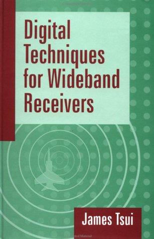 Digital Techniques for Wideband Receivers (Artech House: Tsui, James Bao-Yen