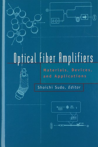 9780890068090: Optical Fiber Amplifiers: Materials, Devices, and Applications (Artech House Optoelectronics Library)