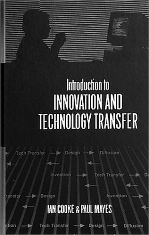 Introduction to Innovation and Technology Transfer (Artech: Ian Cooke, Paul
