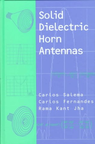 9780890069110: Solid Dielectric Horn Antennas (Artech House Antenna Library)