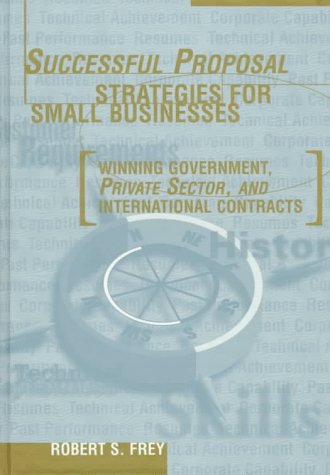 9780890069356: Successful Proposal Strategies for Small Businesses: Winning Government, Private Sector, and International Contracts