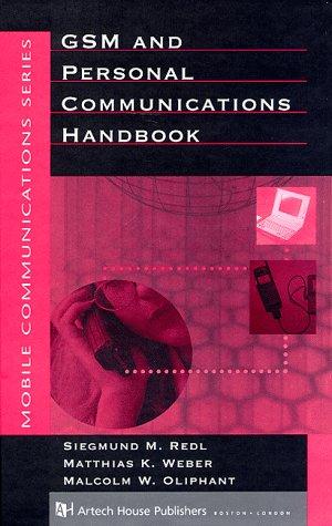 GSM and Personal Communications Handbook (Artech House: Redl, Siegmund, Weber,