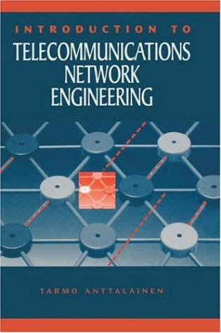 Introduction to Telecommunications Network Engineering (Artech House: Tarmo Anttalainen