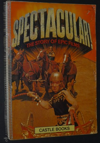9780890090015: Spectacular: The Story of Epic Films