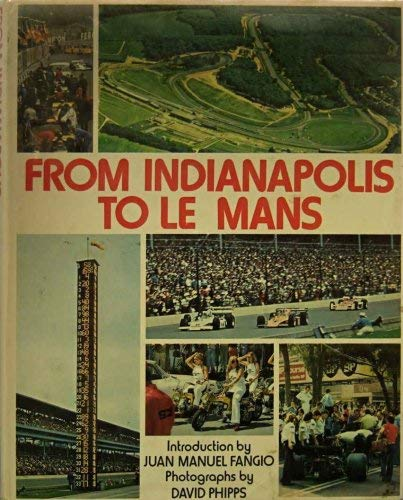 9780890090053: From Indianapolis to Le Mans