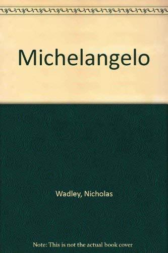 Michelangelo: Wadley, Nicholas