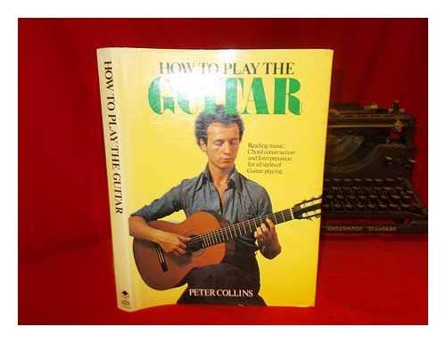 How to Play the Guitar: Reading Music,: Peter Collins