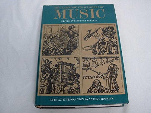 The Larousse Encyclopedia of Music: Editor) Geoffrey Hindley,
