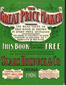 9780890090688: The 1906 Edition of the Great Price Maker, Sears, Roebuck Catalogue No. 116 (Sears, Roebuck & Company catalogues)