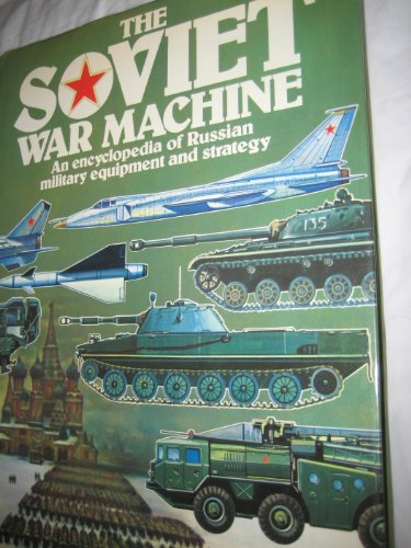 The Soviet War Machine: An Encyclopedia of: Christopher Donnelly, Dr.
