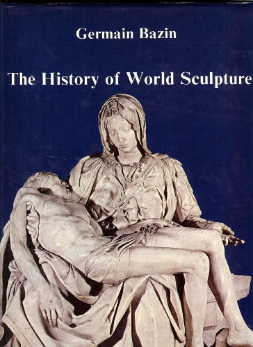 9780890090893: The History of World Sculpture