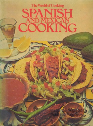 Spanish and Mexican Cooking: Moore, Isabel