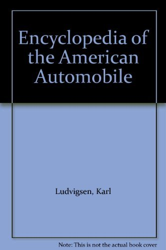 Encyclopedia of the American Automobile: Karl Ludvigsen