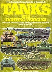The Illustrated Encyclopedia of the World's Tanks: Christopher F. Foss