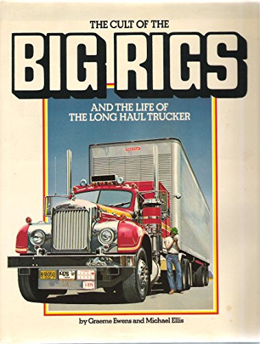 9780890091784: The cult of the big rigs and the life of the long haul trucker