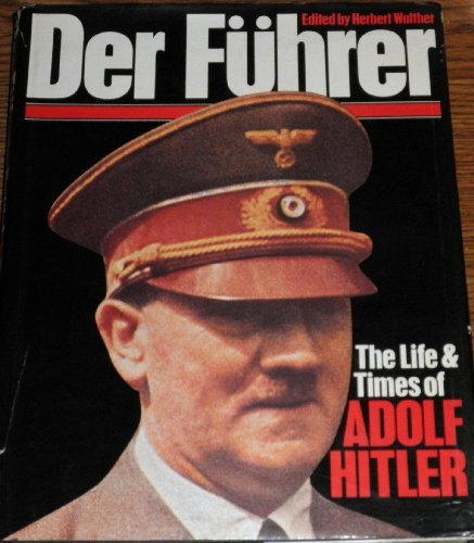 Der Fuhrer The Life and Times of: Walther, Herbert, (Editor)