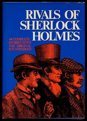 Rivals of Sherlock Holmes: Forty Stories of: Russell, Alan K.