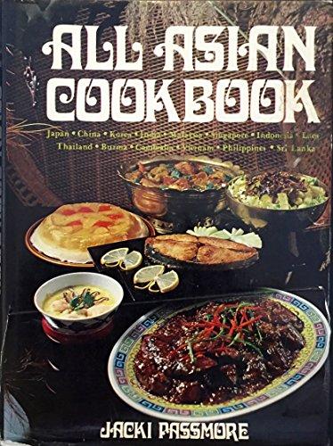 All Asian cookbook: Japan, China, Korea, India, Malaysia, Singapore, Indonesia, Laos, Thailand, ...