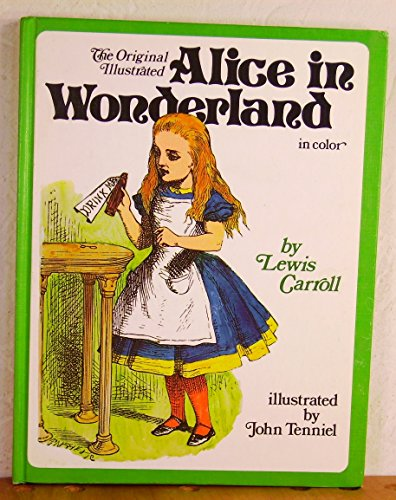 The Original Illustrated Alice in Wonderland: Lewis Carroll
