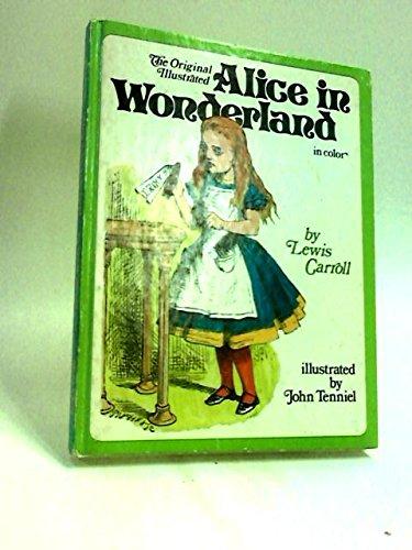 The Original Illustrated Alice in Wonderland: Lewis Carroll