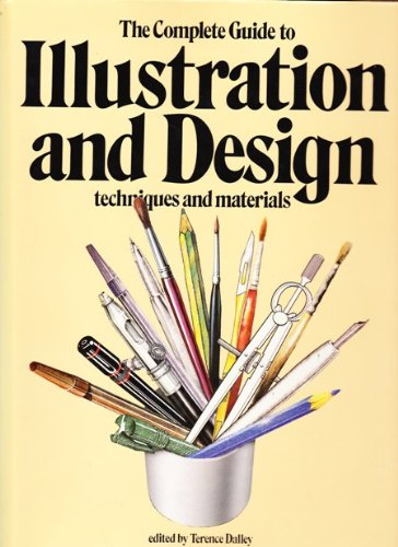 The Complete Guide to Illustration and Design Techniques and Materials