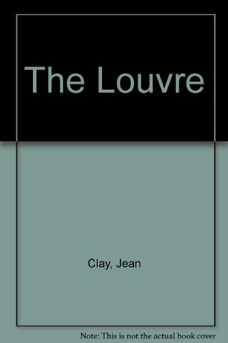 The Louvre: Jean Clay and Josette Contreras