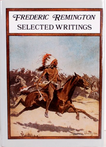 9780890094419: Frederic Remington: Selected Writings