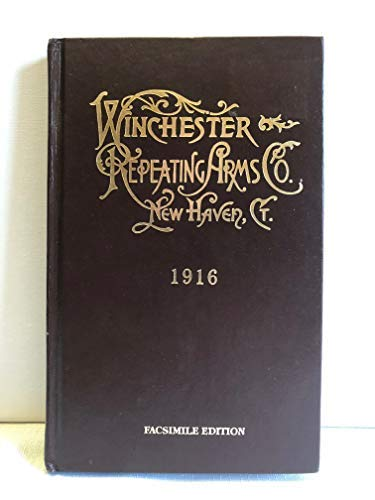 1916 Catalogue and Price List of Winchester Repeating Rifles, Carbines and Muskets, Repeating Sho...
