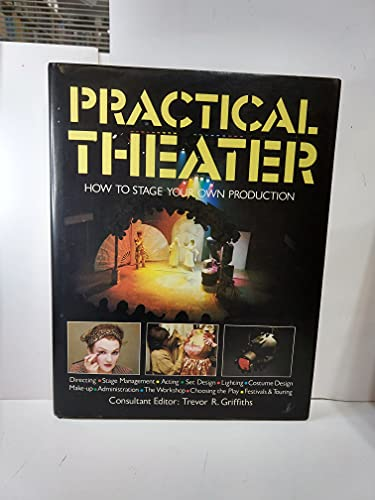 Practical Theater: How to Stage Your Own Production