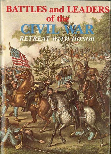 9780890095720: Retreat With Honor (Battles & Leaders of the Civil War Vol.4)