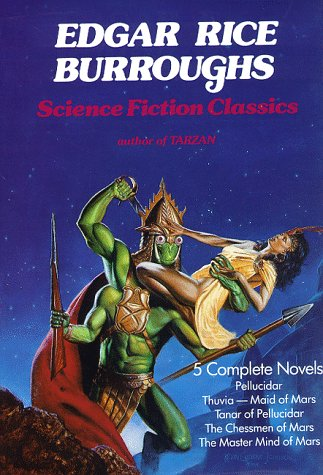 Science Fiction Classics ( Pellucidar, Thuvia -Maid of Mars, Tanar of Pellucidar, the Chessmen of...