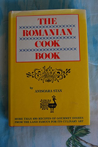 The Romanian Cook Book: Anisoara Stan