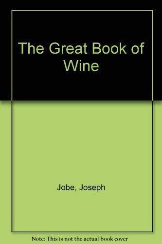 The Great Book of Wine: Jobe, Joseph