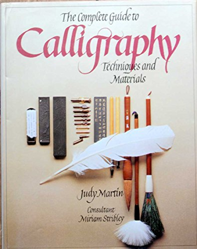 9780890096758: Complete Guide to Calligraphy Techniques & Materials