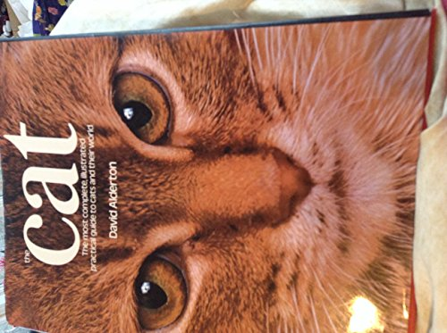 9780890096765: The Cat: The Most Complete, Illustrated Practical Guide to Cats and Their World