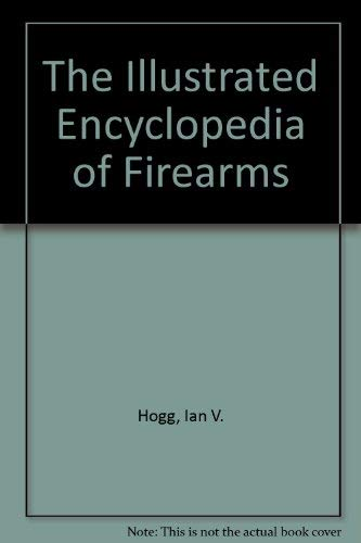 9780890097700: The Illustrated Encyclopedia of Firearms