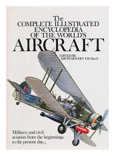Complete Illustrated Encyclopedia of the World's Aircraft