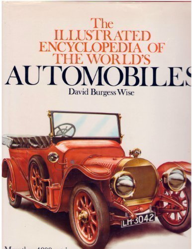ILLUSTRATED ENCYCLOPEDIA OF THE WORLD'S AUTOMOBILES: More Than 4000 Entries 1862 to the Present Day