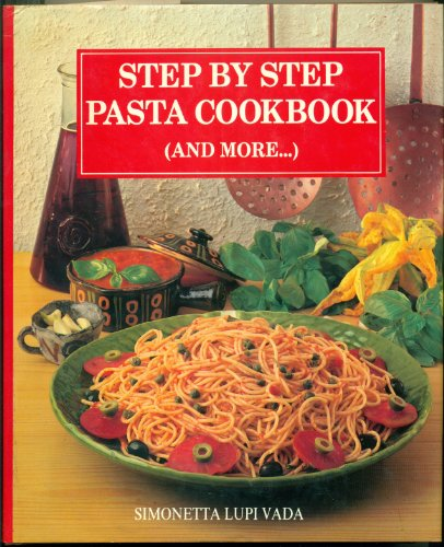9780890098035: Step by Step Pasta Cookbook and More