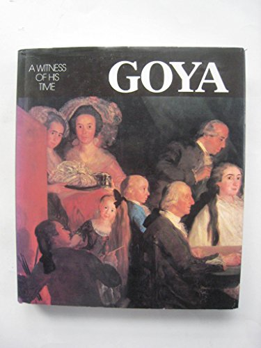 9780890098424: Goya: A Witness of His Times (English, German and French Edition)