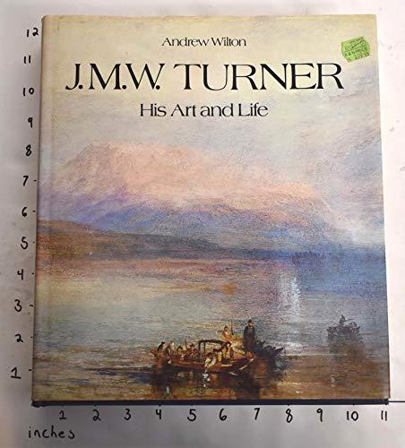 9780890099056: J.M.W. Turner: His Art and Life