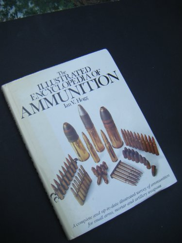 9780890099117: The Illustrated Encyclopedia of Ammunition