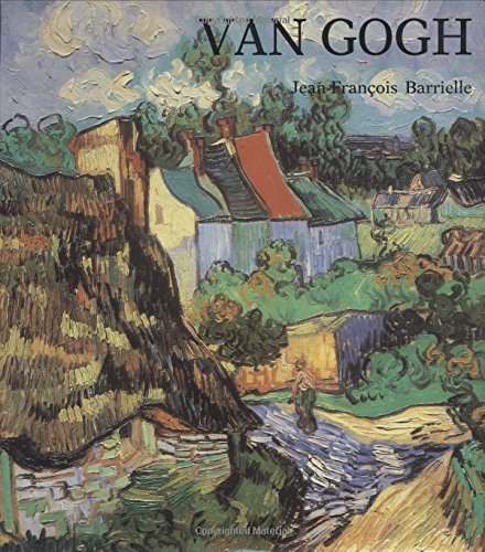 Life and Work of Vincent Van Gogh: Barrielle, Jean-Francois