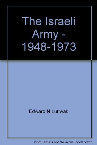 9780890115855: The Israeli Army - 1948-1973