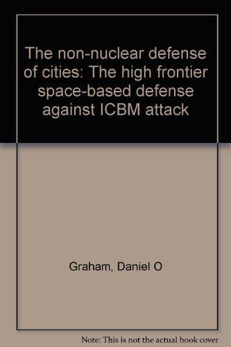 The non-nuclear defense of cities: The high: Graham, Daniel Orrin