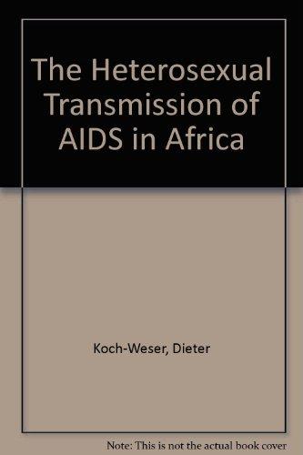 The Heterosexual Transmission of AIDS in Africa: Koch-Weser, Dieter